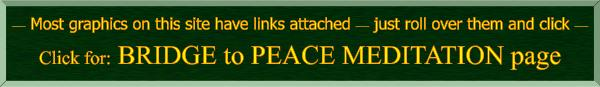 click for Bridge to Peace Meditation Page